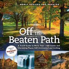 Off the Beaten Path:  A Travel Guide to More Than 1,000 Scenic and Interesting Places Still Uncrowded and Inviting