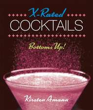 X-Rated Cocktails: Bottoms Up!