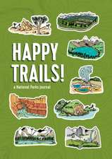 Happy Trails!: A National Parks Journal