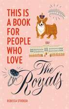 This Is a Book for People Who Love the Royals