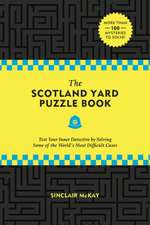 The Scotland Yard Puzzle Book: Test Your Inner Detective by Solving Some of the World's Most Difficult Cases