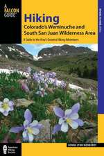 Hiking Colorado's Weminuche and South San Juan Wilderness Areas