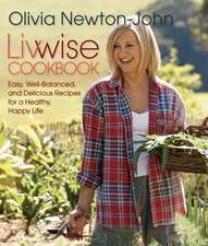 Livwise Cookbook:  Easy, Recipes for a Healthy, Happy Life