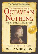The Astonishing Life of Octavian Nothing, Traitor to the Nation:  Volume 1, the Pox Party