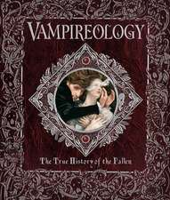 Vampireology:  The True History of the Fallen