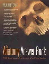 The Anatomy Answer Book: 4,000 Questions & Answers for Rapid Pre-Examination Review