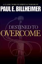 Destined to Overcome:  Classic Biblical Tools for Defeating the Enemy