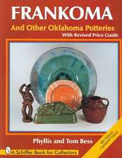 Frankoma: And Other Oklahoma Potteries (With Revised Price Guide)