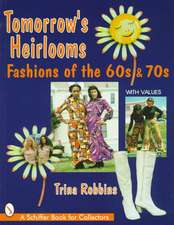 Tomorrow's Heirlooms: Women's Fashions of the '60s & '70s