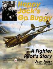 Happy Jack's Go Buggy: A Fighter Pilot's Story