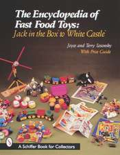 The Encyclopedia of Fast Food Toys: Jack in the Box to White Castle