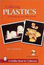 Collecting Plastics: A Handbook and Price Guide