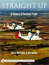 Straight Up:: A History of Vertical Flight