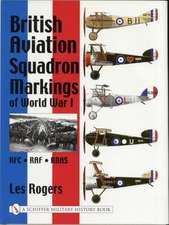 British Aviation Squadron Markings of World War I: RFC - RAF - RNAS