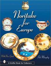 Noritake for Europe:  American, English, and European