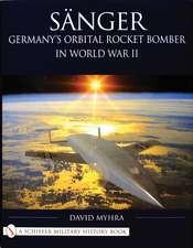 Snger: Germany's Orbital Rocket Bomber in World War II