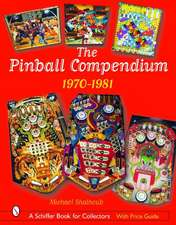 The Pinball Compendium: 1970 -1981: 1970 -1981