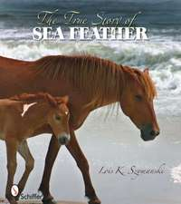 The True Story of Sea Feather