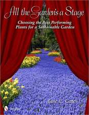All the Garden's a Stage:  Choosing the Best Performing Plants for a Sustainable Garden