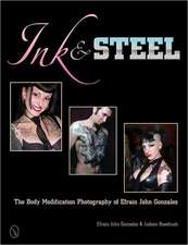 Ink & Steel:  The Body Modification Photography of Efrain John Gonzalez
