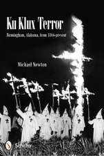 Ku Klux Terror:  Birmingham, Alabama, from 1866-Present