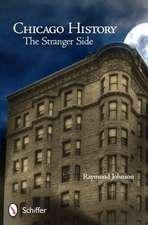Chicago History: The Stranger Side