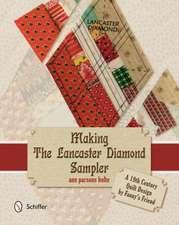 Making the Lancaster Diamond Sampler
