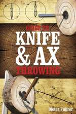 Guide to Knife & Ax Throwing:  From the Iron Ranges to Sault Ste. Marie