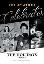 Hollywood Celebrates the Holidays: 1920 - 1970