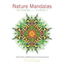 Nature Mandalas Wonders of the Garden: Life Circles of Biodiversity and Conservancy
