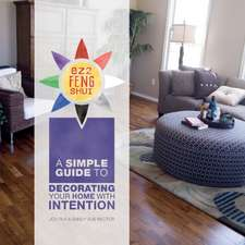 EZ2 Feng Shui: A Simple Guide to Decorating Your Home with Intention