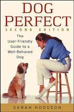 Dogperfect:  The User-Friendly Guide to a Well-Behaved Dog