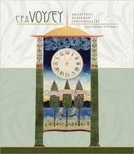 C.F.A. Voysey:  Architect Designer Individualist