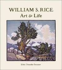 William S. Rice:  Art & Life