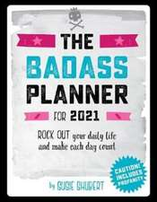 Badass Planner for 2021 Calendar