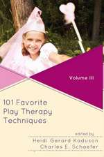 101 Favorite Play Therapy Techniques, Volume 3