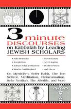 3 Minute Discourses on Kabbalah by Leading Jewish Scholars