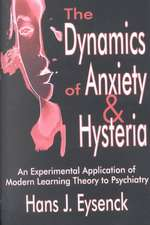 The Dynamics of Anxiety & Hysteria:  An Experimental Application of Modern Learning Theory to Psychiatry