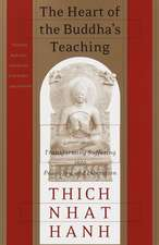 The Heart of the Buddha's Teaching:  The Four Noble Truths, the Noble Eightfold Path, and Other Ba