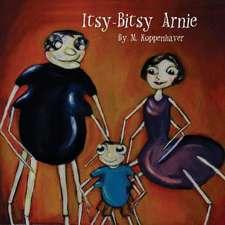 Itsy-Bitsy Arnie