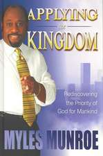 Applying the Kingdom:  Rediscovering the Priority of God for Mankind