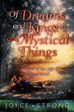 Of Dreams and Kings and Mystical Things: A Novel of the Life of King David