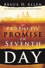 The Prophetic Promise of the Seventh Day:  The Fulfillment of Every Covenant Promise