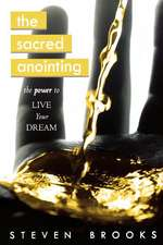 The Sacred Anointing:  The Power to Live Your Dream