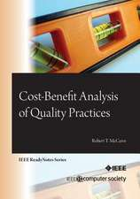 Cost-Benefit Analysis of Quality Practices:  Creating the It Revolution