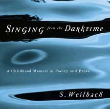 Singing from the Darktime: A Childhood Memoir in Poetry and Prose