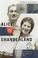 Alice in Shandehland: Scandal and Scorn in the Edelson/Horwitz Murder Case