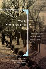 War Memories: Commemoration, Recollections, and Writings on War