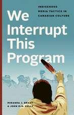 We Interrupt This Program: Indigenous Media Tactics in Canadian Culture