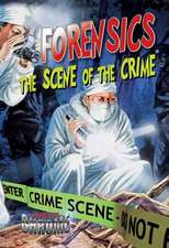Forensics:  The Scene of the Crime